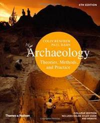 Archaeology: Theories, Methods, and Practice (Sixth Edition) by Colin Renfrew - Paperback - 2012-04-01 - from Books Express and Biblio.com