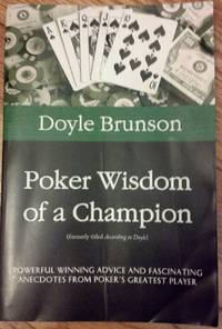 Poker Wisdom of a Champion - powerful winning advice and fascinating anecdotes from poker's greatest player