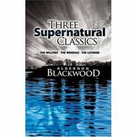 Three Supernatural Classics : The Willows, the Wendigo and the Listener by Algernon Blackwood - Paperback - 2008 - from ThriftBooks and Biblio.com