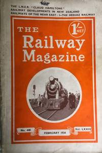 "The Railway Magazine (with Which is Incorporated ""Transport & Travel World) February 1934 No 440 Vol. LXXIV (The Hedjaz Railway)"