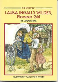 Story of Laura Ingalls Wilder Pioneer Girl