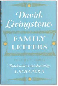 David Livingstone: Family Letters, 1841-1856 [Vol. Two only: 1849-1856]