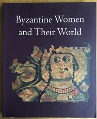 Byzantine Women and Their World by Kalavrezou, Ioli - [2003]