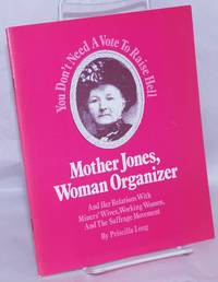image of Mother Jones, Woman Organizer and Her Relations With Miners' Wives, Working Women, and the Suffrage Movement