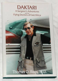 Daktari: A Surgeon's Adventures with the Flying Doctors of East Africa
