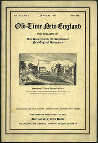 Old-Time New England. The Bulletin of the Society of the Preservation of New England Antiquities. Vol. XXV, No. 3. January, 1935. Series No. 7