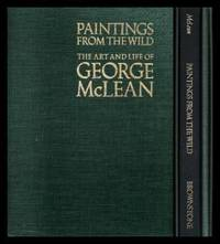 PAINTINGS FROM THE WILD - The Art and Life of George McLean
