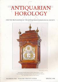 Antiquarian Horology and the Proceedings of the Antiquarian Horological Society. Volume 24. No 1. Spring 1998