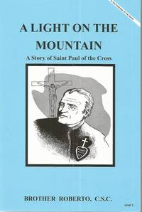 A Light on the Mountain Story of Saint Paul of the Cross (In the Footsteps of the Saints) by  C.S.C Brother Roberto - Paperback - 2015 - from Keller Books and Biblio.com