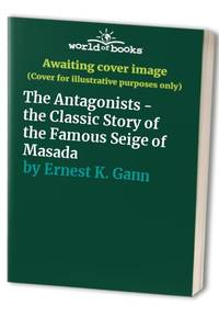 image of The Antagonists - the Classic Story of the Famous Seige of Masada