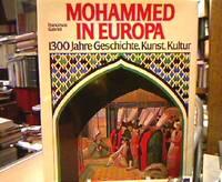 "Mohammed in Europa. 1300 Jahre Geschichte, Kunst, Kultur. [""Maometto in Europa"", dt.]...."
