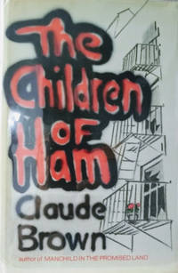 The Children of Ham by  Claude Brown - First Edition - 1976 - from Old Saratoga Books (SKU: 46165)