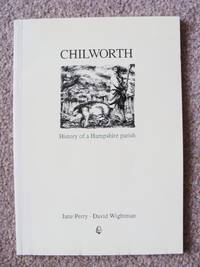 CHILWORTH. History of a Hampshire parish