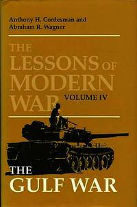 The Lessons of Modern War: The Gulf War Volume IV (Lessons of Modern War)