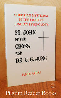 St. John of the Cross and Dr. C. G. Jung: Christian Mysticism in the Light  of Jungian Psychology.