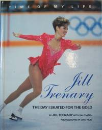 Jill Trenary the Day I Skated for the Gold.