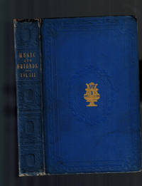 Music and Friends; or, Pleasant Recollections of a Dilettante., Volume III Only