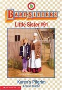 Karen's Pilgrim (Baby-Sitters Little Sister, No. 91) by Ann M. Martin - Paperback - 1997-02-04 - from Books Express (SKU: 0590065890)