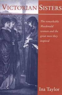 Victorian Sisters: The Remarkable Macdonald Women and the Great Men They Inspired by  Ina Taylor - Paperback - from World of Books Ltd (SKU: GOR011435055)
