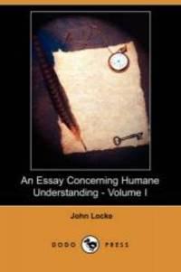 image of An Essay Concerning Humane Understanding - Volume I (Dodo Press)
