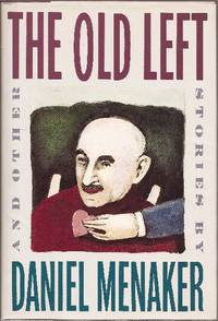 The Old Left by  Daniel *SIGNED/INSCRIBED by author* Menaker - Signed First Edition - 1987 - from Ed Conroy Bookseller and Biblio.com