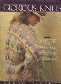 Glorious Knits: 35 designs for sweaters, dresses, vests, and shawls by  Kaffe Fassett - Hardcover - 1985 - from E Ridge fine Books and Biblio.com