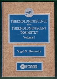 Thermoluminescence and Thermoluminescent  Dosimetry Volume I