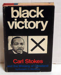 Black Victory: Carl Stokes and the Winning of Cleveland