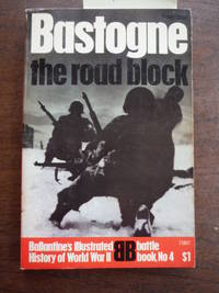 Bastogne: The Road Block by  Peter Elstob - First Edition - 1972-01-01 - from Imperial Books and Collectibles and Biblio.com
