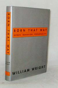 Born That Way Genes Behavior Personality
