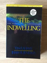 THE INDWELLING: THE BEAST TAKES POSSESSION (BOOK 7: LEFT BEHIND SERIES)
