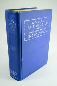 image of Dyke's Automobile and Gasoline Engine Encyclopedia; The elementary principles, construction, operation and repair of automobiles, gasoline engines and automobile electric systems. Including trucks, tractors and motorcycles