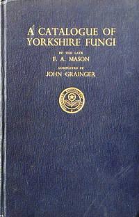 A catalogue of Yorkshire fungi