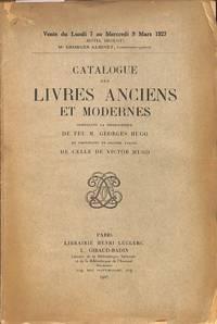 Vente 7-9 Mars 1927 : Livres Anciens et Modernes Composant La Bibliothèque  De Feu M.Georges Hugo et Provenant En Grande Partie De Celle De Victor  Hugo.