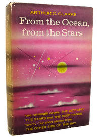 FROM THE OCEAN FROM THE STARS by Arthur C. Clarke - Hardcover - BCE Book Club Edition - 1962 - from Rare Book Cellar and Biblio.co.uk