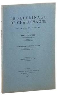 Le Pèlerinage de Charlemagne. Publié Avec un Glossaire. Introduction de l'Abbé Félix Klein