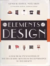 The Elements of Design: A Practical Encyclopedia of the Decorative Arts from the Renaissance to the Present