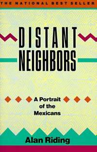 Distant Neighbors : A Portrait of the Mexicans