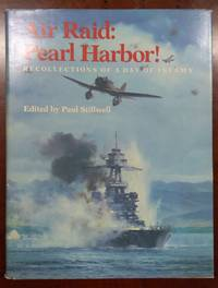 Air Raid, Pearl Harbor!: Recollections Of A Day Of Infamy by Paul Stillwell - First Edition - 1981 - from Fleur Fine Books and Biblio.co.uk