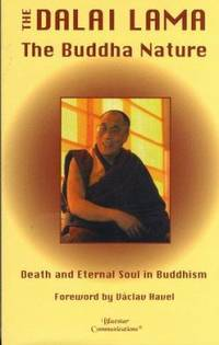 The Buddha Nature Death and Eternal Soul in Buddhism by Dalai Lama XIV - Paperback - 2004 - from ThriftBooks (SKU: G1885394195I3N00)