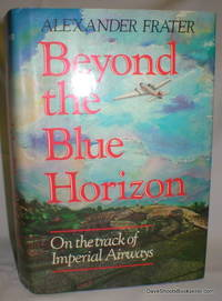 Beyond the Blue Horizon; On  the Track of Imperial Airways