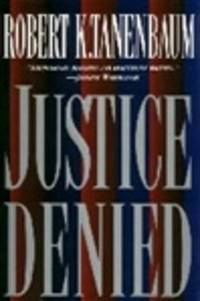 image of Tanenbaum, Robert K.   Justice Denied   Signed First Edition Copy