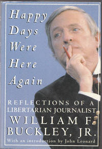 image of Happy Days Were Here Again: Reflections of a Libertarian Journalist