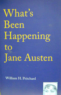 What's Been Happening to Jane Austen:  Readings of Novelists and Critics