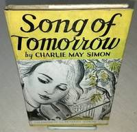 SONG OF TOMORROW by  Charlie May Simon - First Edition - from Windy Hill Books and Biblio.com