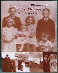 The Life and Rhymes of Robert McEwan A Self Portrait