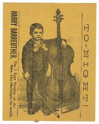 TO-NIGHT! HARRY BARREUTHER. THE 7 YEAR PRODIGY ON THE BASS [sic], WHO CHALLENGES THE WORLD.