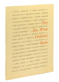 They Also Wrote Children's Books. Adult and Children's Books by Well-known Authors from the collection of John R. Blaney.