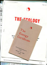 Technocracy, Inc. Package: The Energy Certificate; The Ecology of Man; An Authentic American Radical; What This Continent Needs Is Scientific Government; + Miscellaneous Papers and Articles