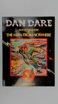 Dan Dare, Pilot of the Future:The Man from Nowhere. Volume one.
